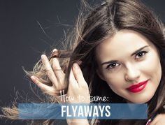 Frizzed out: 8 ways to tame flyaways