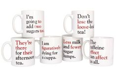 Passive aggressive mugs for my fellow grammar nuts.