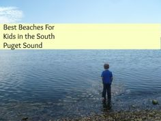 Best Beaches For Kids In The South Puget Sound!