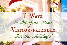 11 Ways to get your home ready for the holidays---from meal planning to guest rooms! Great ideas!