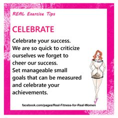 We are so tough on ourselves....Set goals....smash them....and celebrate :) www.realfitnessforrealwomen.com.au