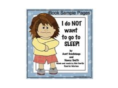I Do NOT Want to Go to SLEEP! by Aunt Goodiebags & Nancy Smith