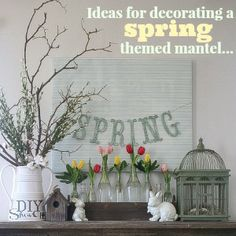 Ideas for decorating a spring mantel
