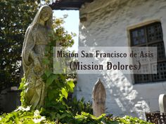 Little Hiccups: Exploring the California Missions: Mission Dolores, San Francisco