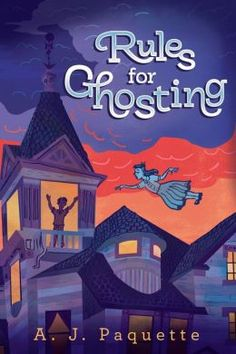 A.J. Paquette: Rules for Ghosting