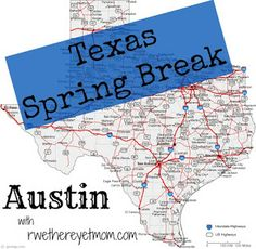 Austin Spring Break Ideas - R We There Yet Mom? | Family Travel for Texas and beyond...