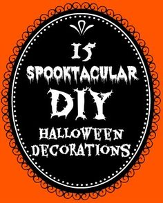 15 SpOOktacular DIY Halloween Decorations!