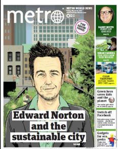 Metro Green Issue with Edward Norton and Danny DeVito interviews
