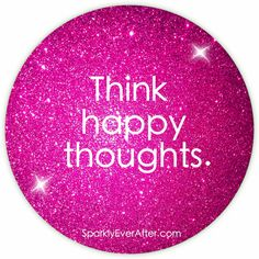 Think happy thoughts #disney #quote #quotes #inspiration