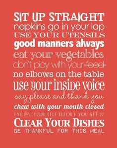 Table manners. Improve them.