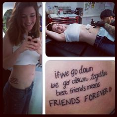 """My first tattoo. Taking back Sunday lyrics from """"there's no 'I' in team"""".  """"If we go down we go down together best friends means friends forever"""" not an exact quote but the meaning behind it is what matters. Got the tattoo with my sister aka my best friend. We got it on Thursday 12.27.12 at underground in edwardsville Illinois."""