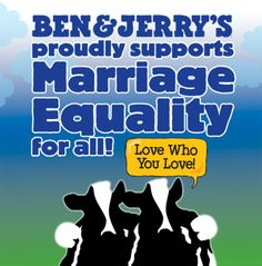 What an amazing night for marriage equality in Maine, Maryland, Minnesota, and Washington! Ben & Jerry's applauds and celebrates the momentous victory of theFreedom to Marry!