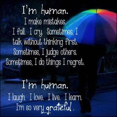 I'm only human... quotes for inspiration