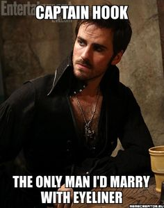 """*The only man I'd marry with eyeliner."""""""