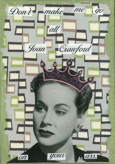 Channeling Joan Crawford Greeting Card. $ 3.50, via Etsy.