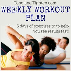 Newest weekly workout plan from Tone-and-Tighten.com. 5 days of workouts in one convenient location!