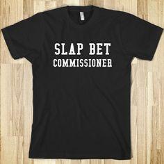 SLAP BET COMMISSIONER - I NEED this.