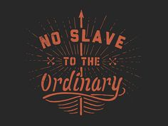 Dribbble - No Slave / Motto Art Continued by Jonathan Schubert