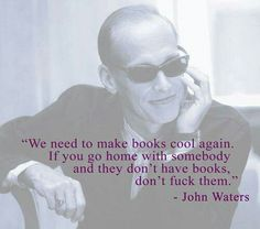 John Waters Book Quote