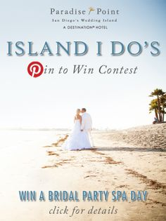 Enter Paradise Point's pin to win wedding contest for chance to win a spa day for you and your bridal party in San Diego!