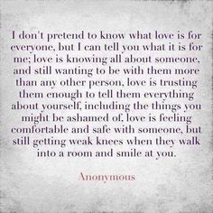 I don't pretend to know what love is for everyone, but I can tell you what it is for me..