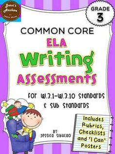 "3rd Grade Common Core Writing Assessment - 104 pages - this pack includes assessment sheets for each writing standard. The assessments were carefully made to help you identify if the student mastered the standards or not. Rubrics, graphic organizers and writing paper were included to help you and your students organized. ""I Can"" posters were also included to constantly remind the students what standards they are currently working on."