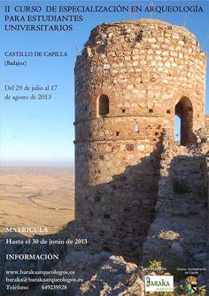 II Curso de especializacion en arqueología para estudiantes universitarios, Castillo de Capilla, (Capilla, Badajoz), del 29 de julio al 17 de agosto de 2013.