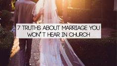 7 Truths About Marriage You Will Not Hear In Church