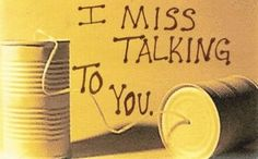 I miss your voice