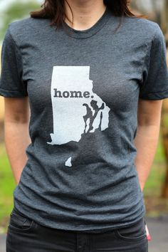 The Home. T - Rhode Island Home T, $25.00 (http://www.thehomet.com/rhode-island-home-t-shirt/) Repping Lil' Rhody