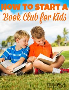 How to Start a Book Club for Kids - Summer is the perfect time to start a kid's book club. Here are tips and ideas for starting a children's book club.