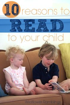 10 reasons to read to your child - Wildflower Ramblings