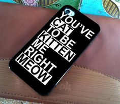 you've cat to be kitten custom iPhone case for iPhone 4 case and iPhone 5 case on Etsy, $14.99