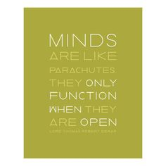 Open, judgment-free mind.
