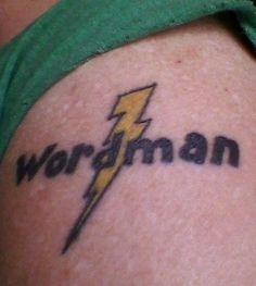 Wordman tattoo (worn by Pat Kelly aka patkelly10a1 on Twitter)