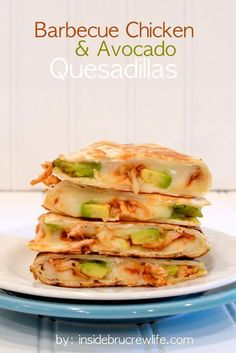 BBQ Chicken Avocado Quesadillas- Very easy and quick. Elsie and Brian both liked them.