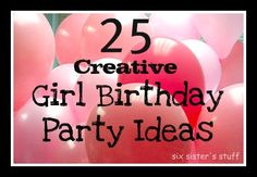 Awesome birthday party ideas for girls from Six Sisters' Stuff: 25 Creative Girl Birthday Party Ideas {party themes}