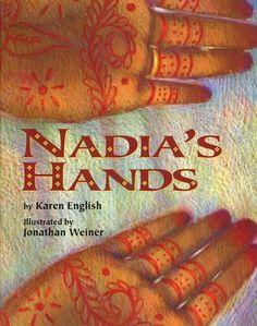 Nadia's Hands  by Karen English, Jonathan Weiner (Illustrator) - great book for mehndi design lesson