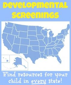 Developmental Screenings and other Early Intervention Resources in EVERY State! - repinned by @PediaStaff – Please Visit ht.ly/63sNt for all our ped therapy, school & special ed pins