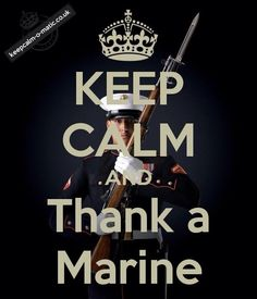 Thank you, my Marine and all our Marines <3