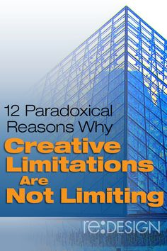 12 Paradoxical Reasons Why Creative Limitations Are Not Limiting