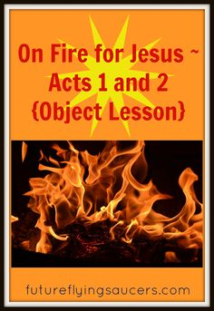 On Fire for Jesus ~ Acts 1 and 2 {Object Lesson} Another FREE Bible Lesson from futureflyingsaucers.com ~ Use a bowl with 1/2 cup of 91% rubbing alcohol, 1/2 cup of water, and 1/4 tsp of salt, fire, and money to teach children about Pentecost.