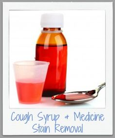 How To Remove Cough Syrup & Medicine Stains
