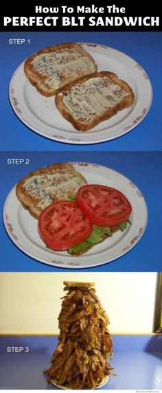 How to make a BLT properly....
