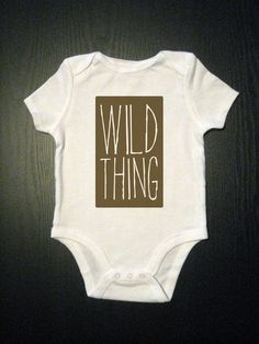 Wild thing onesie. Adorable.