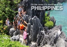 ON THE ROCKS. More FUN in the Philippines!