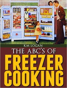 FREE e-Book: The ABC'S of Freezer Cooking!  #freezer #cooking