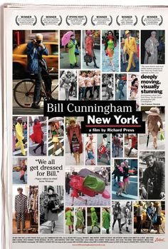 "Bill Cunningham New York- One of the most fascinating films I have seen on a New York street photographer and the people who dress fashionably on the streets of NYC, ""just for Bill."" Available on Netflix."