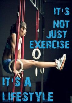 It's not exercise, it's a lifestyle