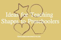 ideas for teaching shapes to preschoolers